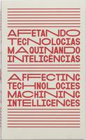 Capa do Livro Afetando Tecnologias, Maquinando Inteligências