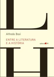 "Capa do livro ""Entre a Literatura e a História"", de Alfredo Bosi"