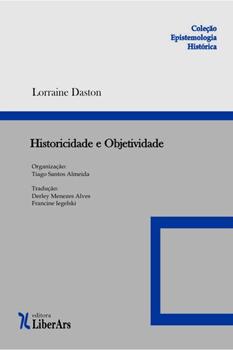 Capa livro - Historicidade e Objetividade de Lorraine  Daston