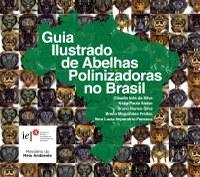 Guia Ilustrado de Abelhas Polinizadoras no Brasil