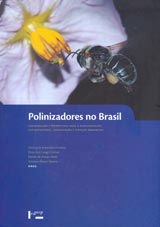 Polinizadores do Brasil: Contribuição e Perspectivas para a Biodiversidade, Uso Sustentável, Conservação e Serviços Ambientais